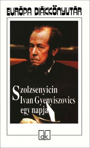 Alexandr Szolzsenyicin - Ivan Gyenyiszovics egy napja
