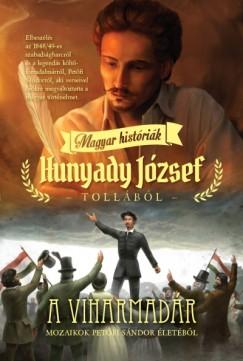 Hunyady József - A VIHARMADÁR - Mozaikok Petőfi Sándor életéből