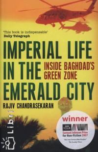 Rajiv Chandrasekaran - Imperial Life in the Emerald City