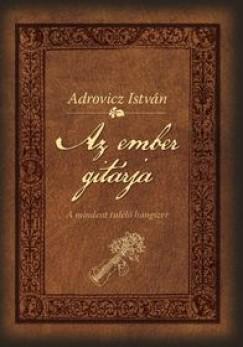 Adrovicz István - Az ember gitárja