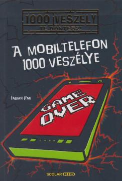 Fabian Lenk - A mobiltelefon 1000 veszélye