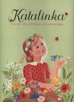 Forrai Katalin  (Szerk.) - KATALINKA