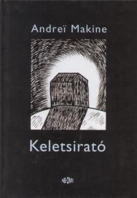 Andrei Makine - Keletsirató
