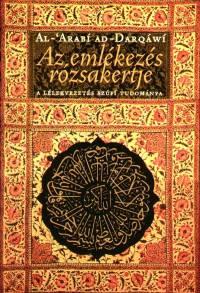 Al-'Arabí Ad-Darqáwi - Az emlékezés rózsakertje