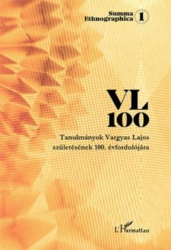 Dr. Vargyas Gábor  (Szerk.) - VL 100 - Tanulmányok Vargyas Lajos születésének 100. évfordulójára