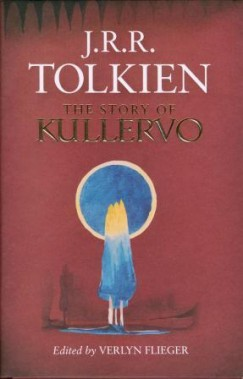 J. R. R. Tolkien - The Story of Kullervo
