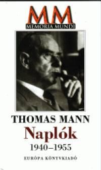 Thomas Mann - Naplók 1940-1955