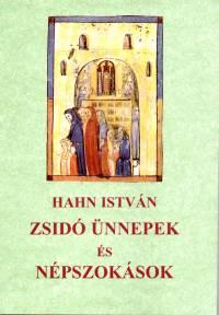 Hahn István - Zsidó ünnepek és népszokások