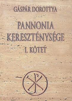 Gáspár Dorottya - Pannonia kereszténysége I.