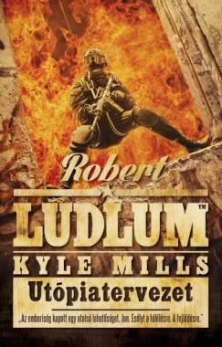 Robert Ludlum - Kyle Mills - Utópiatervezet