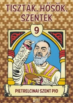 Csuti-Mátyás Zsófia  (Szerk.) - Tiszták, hősök, szentek 9.