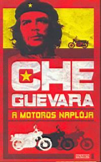 Che  Guevara (Ernesto) - A motoros naplója