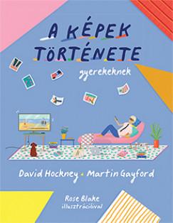 Martin Gayford - David Hockney - A képek története gyerekeknek