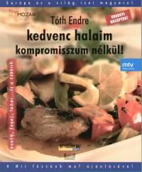Tóth Endre - Kedvenc halaim kompromisszum nélkül!