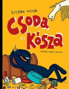 Czigány Zoltán - Csoda és Kósza
