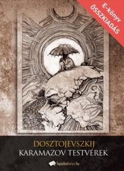 Dosztojevszkij Fjodor Mihajlovics - A Karamazov testvérek