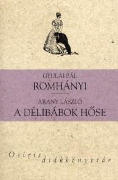 Arany László - Gyulai Pál - Romhányi - A délibábok hőse