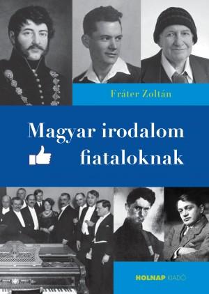 Fr�ter Zolt�n - Magyar irodalom fiataloknak