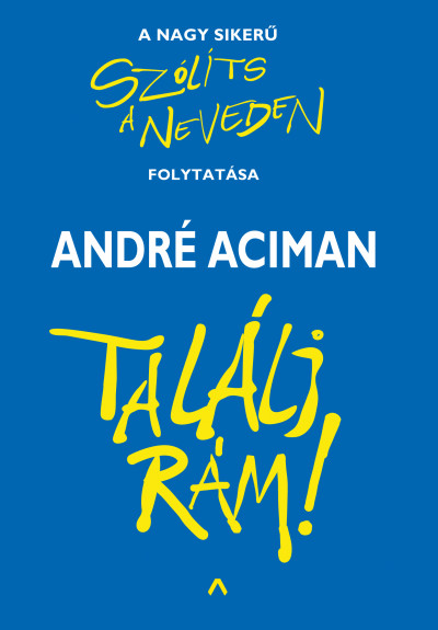 André Aciman - Találj rám!