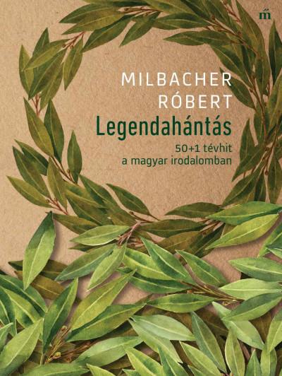 Milbacher Róbert - Legendahántás