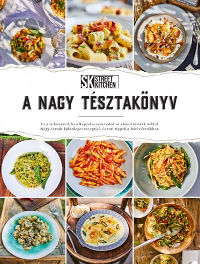 - Street Kitchen bemutatja: A Nagy Tésztakönyv