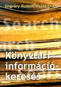 Ungváry Rudolf - Vajda Erik - Könyvtári információkeresés