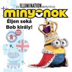 Lucy Rosen - Minyonok - Éljen soká Bob király!