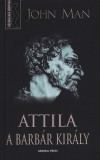 John Man - Attila, a barb�r kir�ly