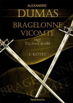 Alexandre Dumas - Bragelonne Vicomte vagy Tíz évvel később 1.