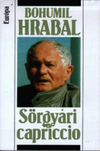 Bohumil Hrabal - Sörgyári capriccio