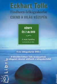 Eckhart Tolle - Csend a világ közepén - 2 db DVD melléklettel