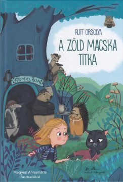 Ruff Orsolya - A zöld macska titka