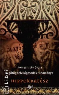 Hornyánszky Gyula - A görög felvilágosodás tudománya - Hippokratész