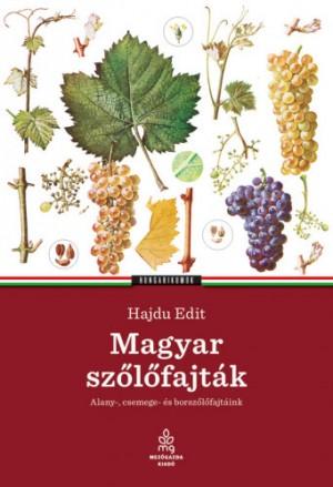 Hajdu Edit - Magyar sz�l�fajt�k