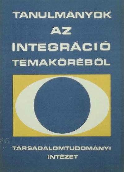 - Tanulmányok az integráció témaköréből