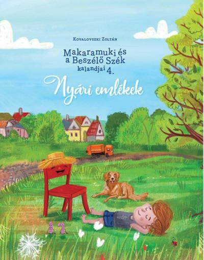 Kovalovszki Zoltán - Makaramuki és a Beszélő Szék kalandjai 4.