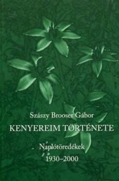 - Kenyereim története - Naplótöredékek 1930-2000