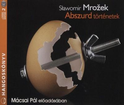 Slawomir Mrozek - Mácsai Pál - Abszurd történetek
