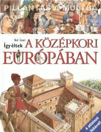 Neil Grant - Így éltek a középkori Európában