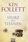 Ken Follett - Sturz Der Titanen