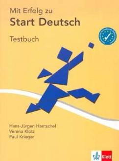 Hans-Jürgen Hantschel - Verena Klotz - Paul Krieger - MIT ERFOLG ZU START DEUTSCH TESTBUCH