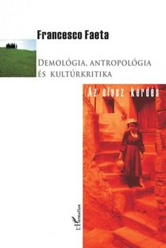 Francesco Faeta - Demológia, antropológia és kultúrkritika - Az olasz kérdés