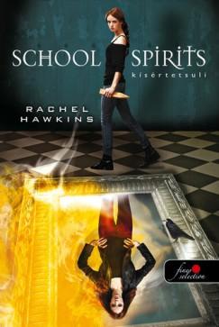 Rachel Hawkins - School Spirit - Kísértetsuli (Hex Hall spin off) - kemény kötés