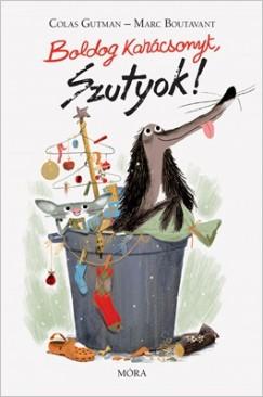 Marc Boutavant - Colas Gutman - Boldog Karácsonyt, Szutyok!