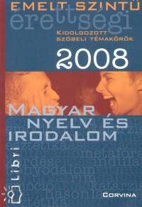 - Emelt szintű érettségi - Magyar nyelv és irodalom - 2008