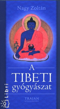 Nagy Zoltán - A tibeti gyógyászat