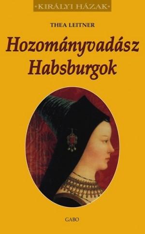 Thea Leitner - Hozom�nyvad�sz Habsburgok