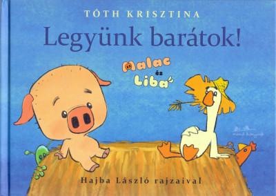 Tóth Krisztina - Legyünk barátok!