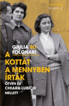 Giulia Eli Folonari - A kottát a mennyben írták