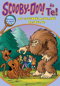 Tracey West - Scooby-Doo és Te! - Az iszonyú Nagylábú rejtélye